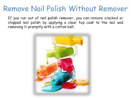 ways to take off nail polish without remover mailevel net