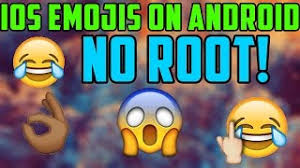 how to get ios emojis on android how to get ios emojis on android no root
