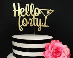 40 cake topper hello 40 cake topper etsy