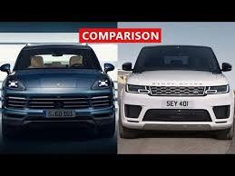 porsche cayenne models comparison 2018 range rover sport vs 2018 porsche cayenne comparison