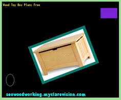 Make Your Own Toy Box Pattern by Plans For Wood Toy Box 073445 Woodworking Plans And Projects