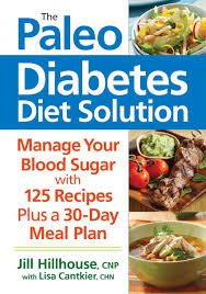 the paleo diabetes diet solution manage your blood sugar jill