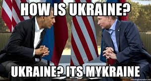Obama Putin Meme - how is ukraine ukraine its mykraine obama putin meme generator