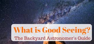 backyard astronomers guide what is good seeing a backyard astronomer s guide