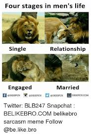 Single Relationship Memes - four stages in men s life single relationship engaged married 1