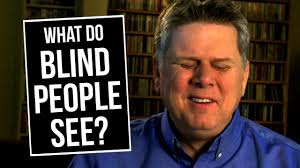 How To Know Your Going Blind What Do Blind People See Youtube