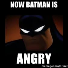 Batman Meme Template - now batman is angry disapproving batman meme generator