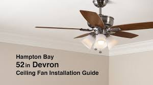 how to install the 52 in devron ceiling fan from hampton bay