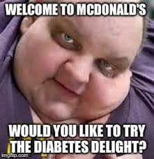 Meme Diabetes - mcdonalds imgflip