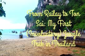from railay to ton sai my first involuntary jungle trek in thailand
