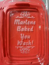 engraved dishes i baked you wash custom and personalized engraved glass pyrex