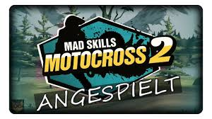 mad for motocross mad skills motocross 2 angespielt deutsch german youtube