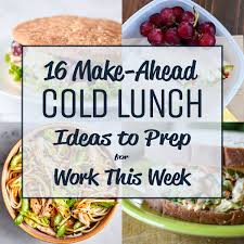 16 make ahead cold lunch ideas to prep for work this week
