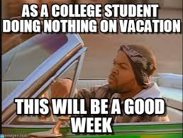 On Vacation Meme - as a college student doing nothing on vacation on memegen