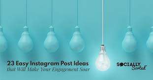 23 easy instagram post ideas that will your engagement soar