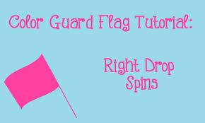 Color Guard Flags Flag Tutorial Right Drop Spins Youtube