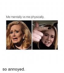 Annoyed Girl Meme - me mentally vs me physically so annoyed girl meme on sizzle