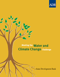 Water Challenge Asian Meeting The Water And Climate Change Challenge Asian Development