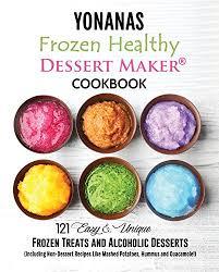 yonanas frozen healthy dessert maker cookbook 121 easy unique
