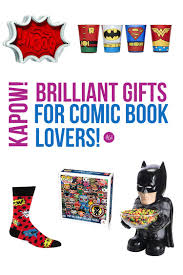 great gifts for comic book lovers kapow just bright ideas