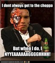 Get Meme - the most interesting schwarzenegger in the world get to the choppa