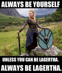 Vikings Meme - vikings meme always be lagertha metro goldwyn mayer lagertha and