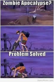 Zombie Apocalypse Meme - otaku meme anime and cosplay memes the right way to handle a