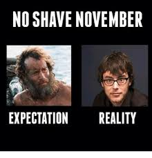 No Shave November Memes - no shave november expectation reality funny meme on astrologymemes com