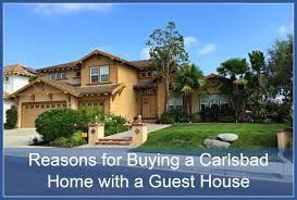 reasons for buying a carlsbad home with a guest house carlsbad