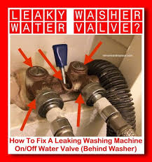 Washing Machine That Hooks Up To Faucet How To Fix A Leaking Washing Machine On Off Water Valve Behind