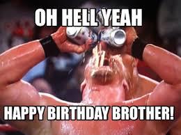 Birthday Brother Meme - sayingimages com wp content uploads hell yeah happ