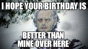 Memes Birthday - best happy birthday meme 1birthday greetings