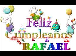 Imagenes De Feliz Cumpleaños Rafael | feliz cumple rafael youtube
