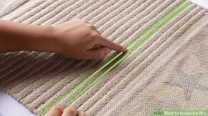 to vacuum 4 ways to vacuum a rug wikihow