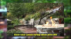 Landscape Ideas For Backyard by Backyard Landscaping Ideas With Hill Youtube