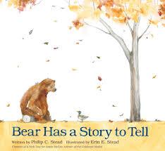 bear has a story to tell philip c stead macmillan