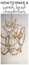 How To Make A Diy Chandelier How To Make A Wood Bead Chandelier
