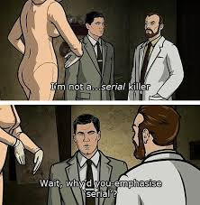 Archer Memes - 23 archer jokes so funny they ll put you in the danger zone