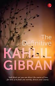 wedding wishes kahlil gibran the definitive kahlil gibran ebook kahlil gibran in