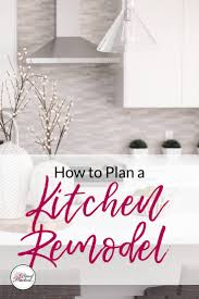how to plan a kitchen remodel almost practical