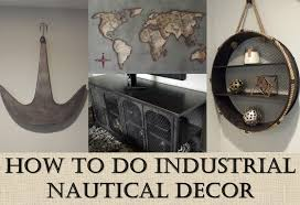 nautical decor how to do industrial nautical decor obsessively organized