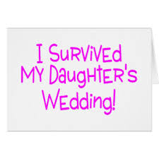 I Survived My Daughter S Wedding I Survived My Daughters Wedding Gifts T Shirts Art Posters