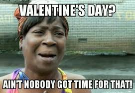 Single Valentine Meme - single these 12 funny valentine s day memes are your life