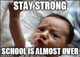 Strong Meme - be strong meme school is almost over school pinterest funny