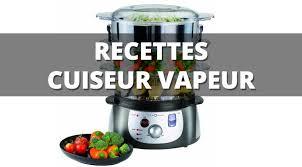 recettes cuisine vapeur 2 recettes originales à faire au cuiseur vapeur