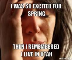 Utah Memes - spring meme kappit