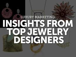 luxury marketing insights from top jewelry designers