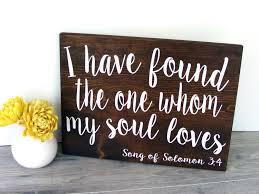 i have found the one whom my soul loves wood sign wedding