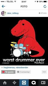 Unstoppable Dinosaur Meme - t rex playing drums the best drum of 2018