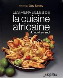 livre de cuisine pdf les merveilles de la cuisine africaine du nord au sud broché